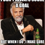 i-dont-always-score-a-goal-but-when-i-do-i-make-sure-its-a-own-goal
